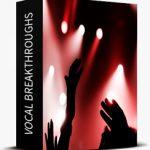 Vocal Breakthroughs